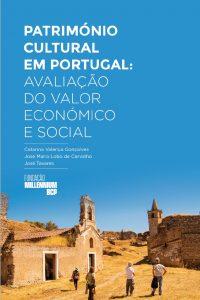 PATRIMÓNIO CULTURAL EM PORTUGAL: AVALIAÇÃO DO VALOR ECONÓMICO E SOCIAL